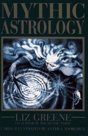Mythic Astrology: Greene, Liz