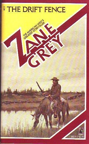 Drift Fence: Zane Grey
