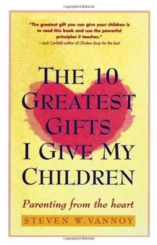 9780671502270: The 10 Greatest Gifts I Give My Children: Parenting from the Heart