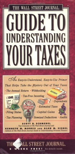 Wall Street Journal Guide to Understanding Your Taxes: An Easy-to-Understand, Easy-to-Use Primer That Takes the Mystery Out of Your Taxes (0671502352) by Morris, Kenneth M.