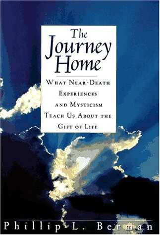 9780671502454: The Journey Home: What Near-Death Experiences and Mysticism Teach Us About the Meaning of Life and Living