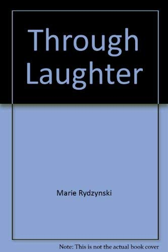 Through Laughter And Tears [Paperback] by Marie Rydzynski: Marie Rydzynski