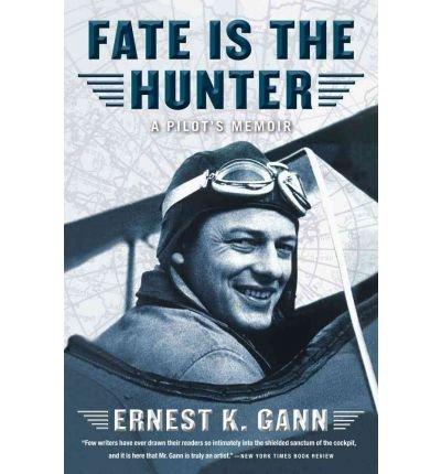 Fate Is Hunter: Ernest K. Gann