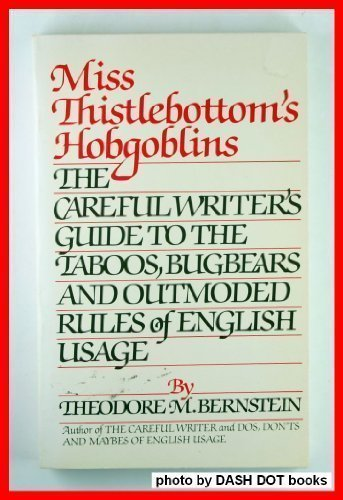 9780671504045: Miss Thistlebottom's Hobgoblins: The Careful Writer's Guide to the Taboos, Bugbears and Outmoded Rules of English Usage