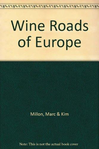 Wine Roads of Europe: Millon, Marc & Kim