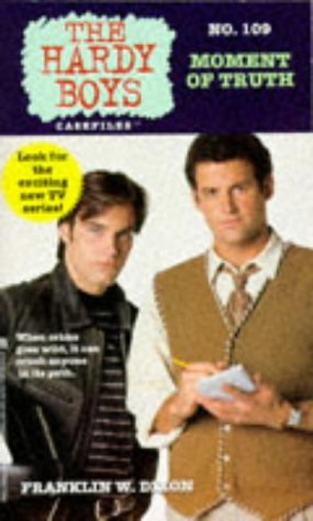 9780671504328: Moment of Truth (The Hardy Boys Case File, No.109)