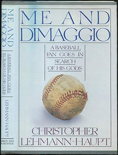 Me and DiMaggio: Lehmann-Haupt, Christopher