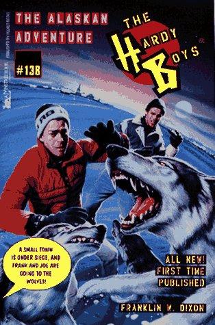 9780671505240: The ALASKAN ADVENTURE HARDY BOYS 138 (The Hardy Boys)