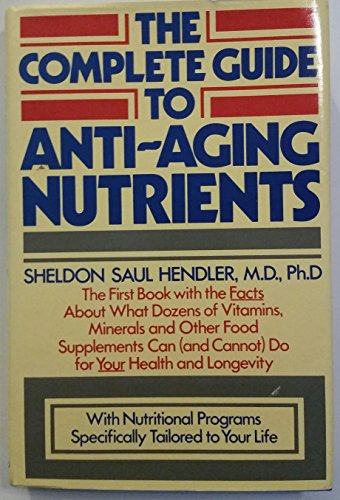 9780671506155: The Complete Guide to Anti-Aging Nutrients