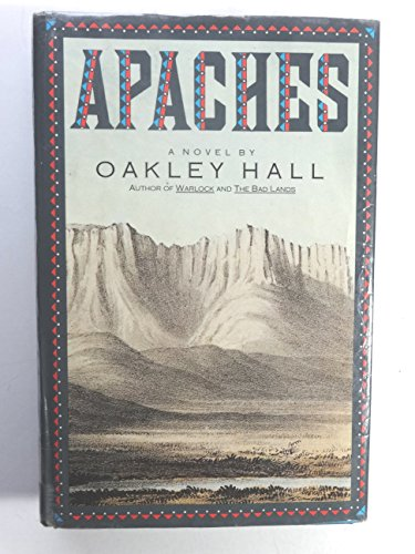 Apaches: A Novel: Hall, Oakley