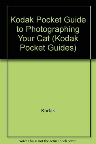 9780671506711: Kodak Pocket Guide to Photographing Your Cat (Kodak Pocket Guides)