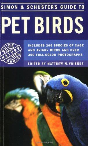 Simon & Schuster's Guide to Pet Birds: Matthew M. Vriends