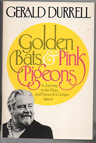 Golden Bats and Pink Pigeons: Gerald Durrell