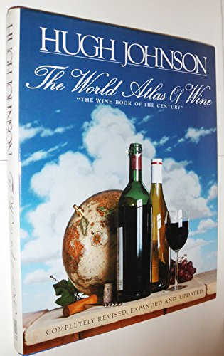 The world atlas of wine: A complete guide to the wines and spirits of the world