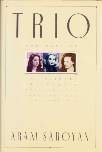 9780671509194: Trio: Oona Chaplin, Carol Matthau, Gloria Vanderbilt : Portrait of an Intimate Friendship