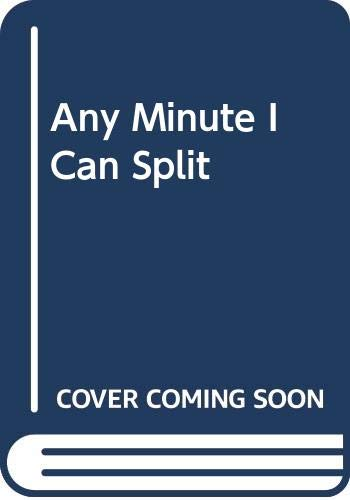9780671509750: Any Minute I Can Split