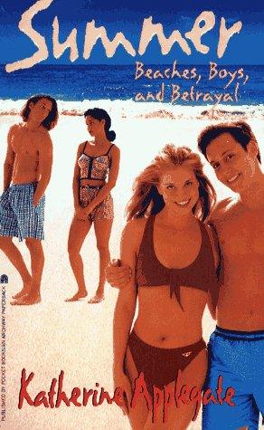 Beaches, Boys and Betrayal (Summer #6): Applegate, Katherine