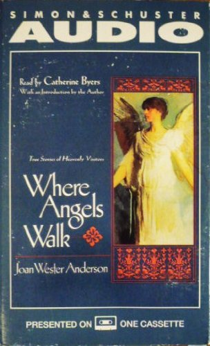 Where Angels Walk: True Stories of Heavenly Visitors Cassette: Anderson