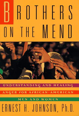 Brothers on the Mend: Understanding and Healing Anger for African-American Men and Women: Johnson, ...
