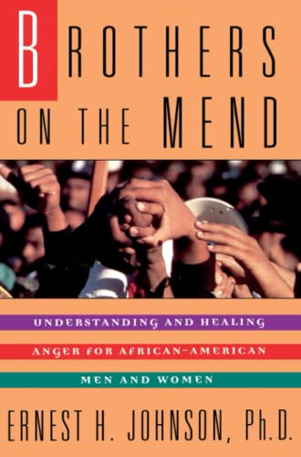 Brothers on the Mend : Understanding and Healing Anger for African-American Men and Women: Johnson,...