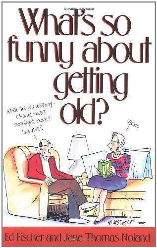 9780671511524: What's So Funny About Getting Old?