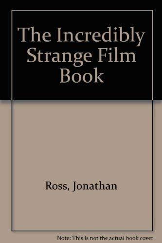 9780671511784: The Incredibly Strange Film Book
