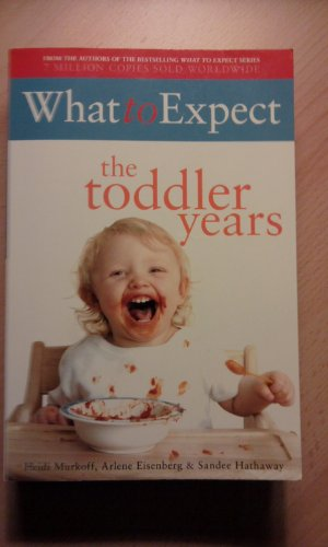 9780671511838: What to Expect the Toddler Years (What to Expect)