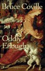 Oddly Enough: Coville, Bruce