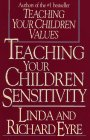 Teaching Your Children Sensitivity (0671517139) by Linda Eyre; Richard Eyre