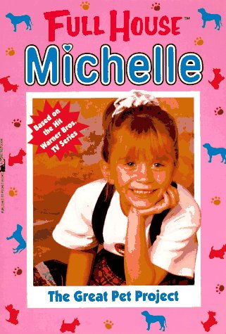 9780671519056: The Great Pet Project (Full House Michelle)