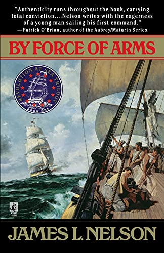 9780671519247: By Force of Arms (Revolution at sea trilogy)