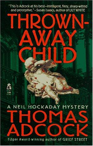 THROWN AWAY CHILD (Neil Hockaday Mystery): Adcock, Thomas