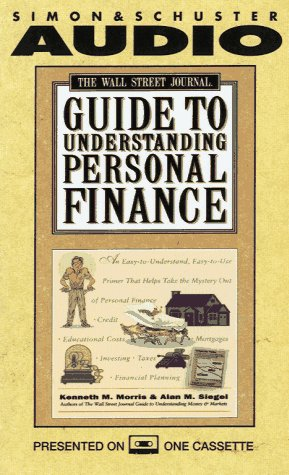 The WALL STREET JOURNAL GUIDE TO UNDERSTANDING PERSONAL FINANCES (0671519913) by Morris, Kenneth M.