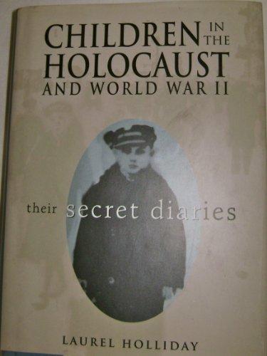 Children in the Holocaust and World War II: Children's Diaries of World War II: Holliday