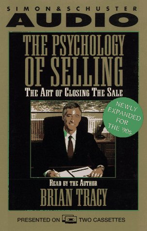 The Psychology of Selling: The Art of Closing the Sale: Tracy, Brian