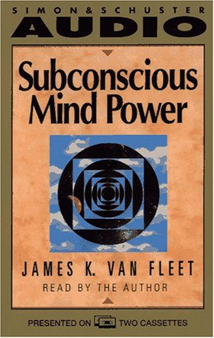 Subconscious Mind Power (067152125X) by James K. Van fleet