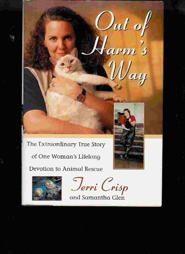 Out of Harm's Way: The Extraordinary True Story of One Woman's Lifelong Devotion to ...