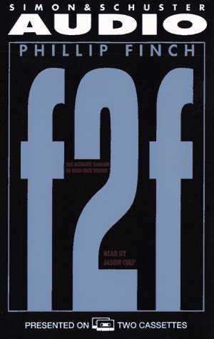 F2F THE ULTIMATE THRILLER OF HIGH-TECH TERROR: Finch, Phillip