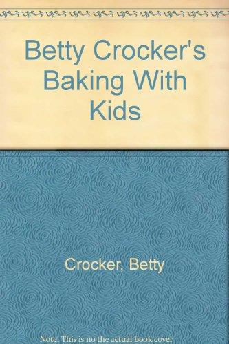 9780671522841: Betty Crocker's Baking With Kids