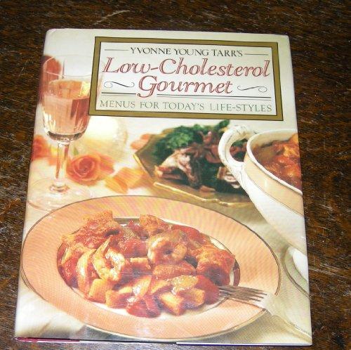 Yvonne Young Tarr's Low-Cholesterol Gourmet (067152321X) by Tarr, Yvonne Young; Jarrett, Lauren