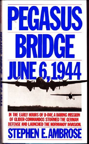 9780671523749: Pegasus Bridge: June 6, 1944