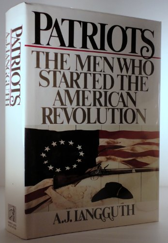 9780671523756: Patriots: The Men Who Started the American Revolution