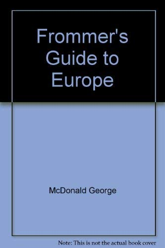 Frommer's Guide to Europe: McDonald, George