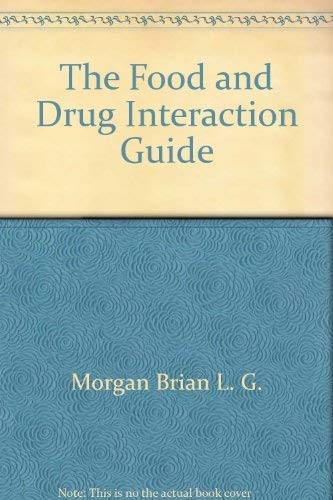 9780671524302: The Food and Drug Interaction Guide