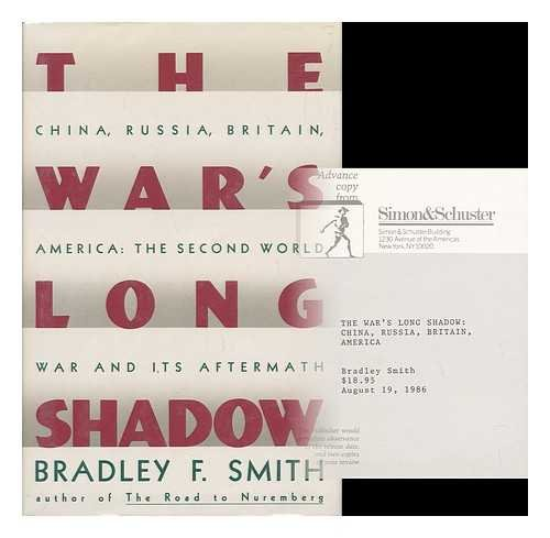 9780671524340: The War's Long Shadow: The Second World War and Its Aftermath China, Russia, Britain, America