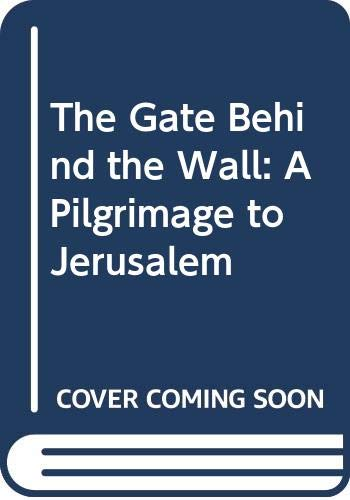 9780671524890: The Gate Behind the Wall: A Pilgrimage to Jerusalem