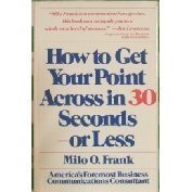 9780671524920: How to Get Your Point Across in 30 Seconds or Less