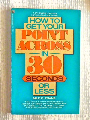 9780671525132: How to Get Your Point Across in 30 seconds or Less