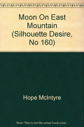 Moon on East Mountain (Silhouette Desire #160): McIntyre, Hope