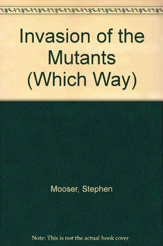 9780671526344: Invasion of the Mutants (Which Way)